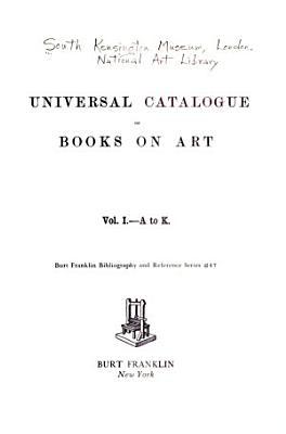 Universal Catalogue of Books on Art  A to K PDF