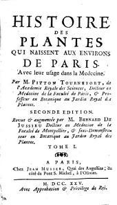 Histoire des plantes qui naissent aux environs de Paris