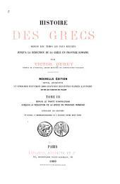 Histoire des Grecs depuis les temps les plus reculés jusqu'à la réduction de la Grèce en province romaine: Depuis le traité d'Antalcidas jusqu'à la réduction de la Grèce en province romaine