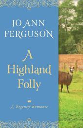 A Highland Folly: A Regency Romance