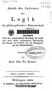 Abriss des Systemes der Logik als philosophischer Wissenschaft...