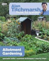 Alan Titchmarsh How to Garden  Allotment Gardening PDF