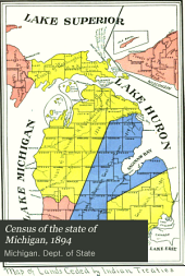 Census of the State of Michigan, 1894: Volume 1