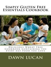 Simply Gluten Free Essentials Cookbook