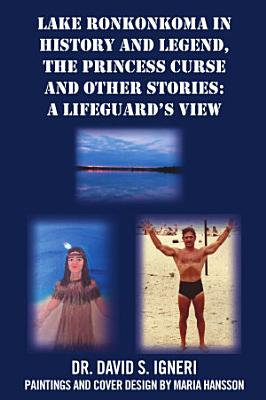 Lake Ronkonkoma in History and Legend  the Princess Curse and Other Stories PDF