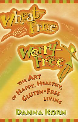 Wheat Free  Worry Free