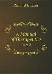 A Manual of Therapeutics: Part 1