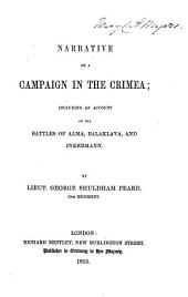 Narrative of a Compaign in the Crimea: Including an Account of the Battles of Alma Balahlarva and Inkkermann