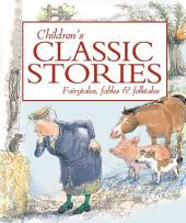Children's Classic Stories: Fairytales, Fables & Folktales