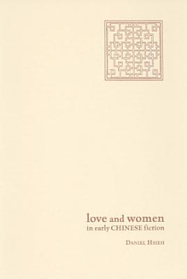 Love and Women in Early Chinese Fiction PDF