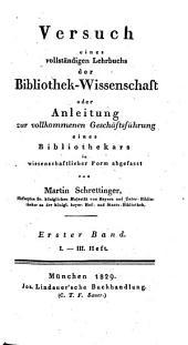 Versuch eines vollständigen Lehrbuchs der Bibliothek-Wissenschaft: oder Anleitung zur vollkommenem Geschäftsführung eines Bibliothekars