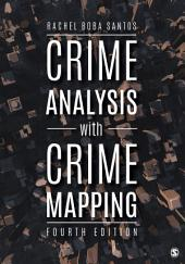 Crime Analysis with Crime Mapping: Edition 4