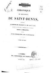 Chronique du religieux de Saint-Denys: contenant le règne de Charles VI, de 1380 à 1422, Volume2