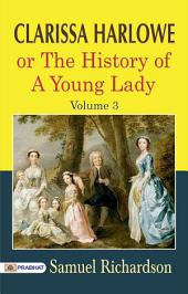 Clarissa Harlowe; or the history of a young lady — Volume 3