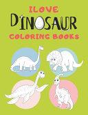 Ilove Dinosaur Coloring Books