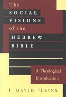The Social Visions of the Hebrew Bible PDF