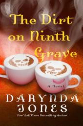 The Dirt on Ninth Grave: A Novel