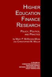 Higher Education Finance Research: Policy, Politics, and Practice