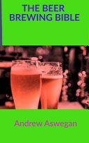 The Beer Brewing Bible Book PDF