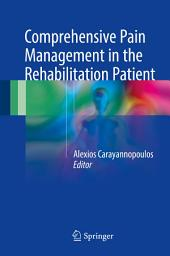 Comprehensive Pain Management in the Rehabilitation Patient