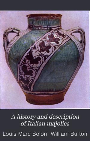 A History and Description of Italian Majolica