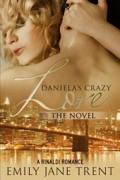 Daniela's Crazy Love: The Novel