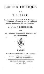 Lettre critique ... sur Antoninus Liberalis, Parthenius et Aristénete