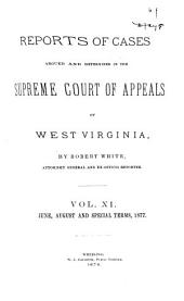 Reports of Cases Argued and Determined in the Supreme Court of Appeals of West Virginia: Volume 11