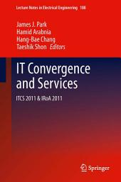 IT Convergence and Services: ITCS & IRoA 2011