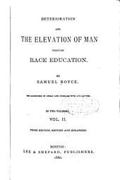 Deterioration and the Elevation of Man Through Race Education: Volume 2