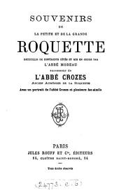 Souvenirs de la Petite et de la Grand Roquette: recueillis de différents côtés et mis en order par l'abbé Moreau, Volumes1à2