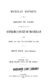Michigan Reports: Cases Decided in the Supreme Court of Michigan, Volume 34