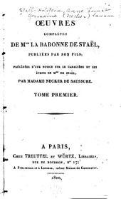 Œuvres complètes de Mme. la baronne de Staël: Notice sur le caractère et les écrits de Mme. de Staël. Lettres sur J.J. Rousseau