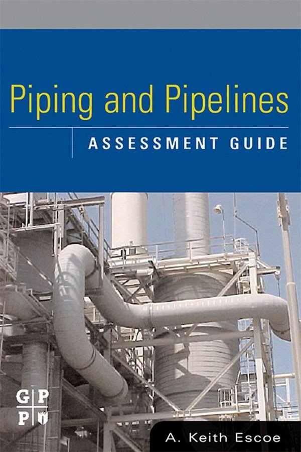 Piping and Pipelines Assessment Guide