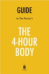Guide To Tim Ferriss S The 4 Hour Body By Instaread Book PDF