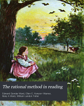 The Rational Method in Reading: An Original Presentation of Sight and Sound Work that Leads Rapidly to Independent and Intelligent Reading, Book 3