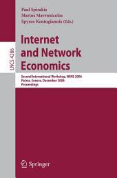 Internet and Network Economics: Second International Workshop, WINE 2006, Patras, Greece, December 15-17, 2006, Proceedings