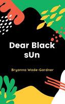 Download Dear Black SUn Book