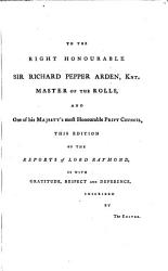 Reports Of Cases Argued And Adjudged In The Courts Of King S Bench And Common Pleas In The Reigns Of The Late King William Queen Anne King George The First And King George The Second 1694 1732  Book PDF
