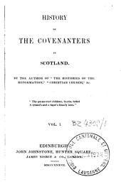 History of the Covenanters in Scotland: Volume 1