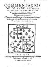 Commentarios do grande Afonso Dalboquerque, Capitam geral ... Novamente emendados et acrescentados pelo mesmo auctor