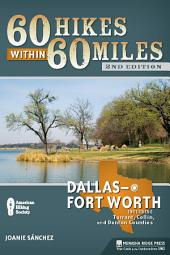 60 Hikes Within 60 Miles: Dallas/Fort Worth: Includes Tarrant, Collin, and Denton Counties