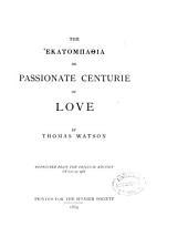 The Ekatompathia, Or Passionate Centurie of Love