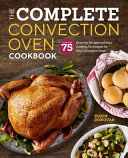 The Complete Convection Oven Cookbook PDF