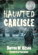 Haunted Carlisle PDF