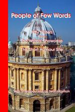 People of Few Words : Fifty Writers from the Writers' Showcase of the Short Humour Site