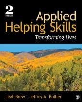 Applied Helping Skills: Transforming Lives, Edition 2
