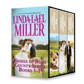 Linda Lael Miller Brides of Bliss County Series Books 1-3: The Marriage Pact\The Marriage Charm\The Marriage Season