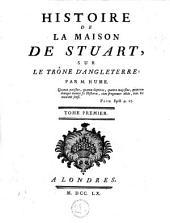 Histoire de la maison de Stuart, sur le trône d'Angleterre: Volume1