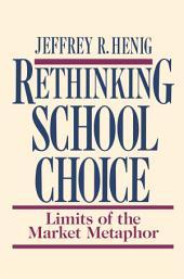 Rethinking School Choice: Limits of the Market Metaphor